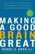 Making a Good Brain Great 1st Edition 9781400082094 1400082099