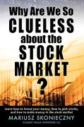 Why Are We So Clueless about the Stock Market? 1st Edition 9780615287485 0615287484