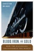 Blood, Iron, and Gold 1st Edition 9781586488345 1586488341