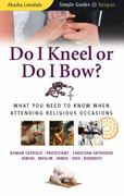 Do I Kneel or Do I Bow? 1st Edition 9781857335248 1857335244