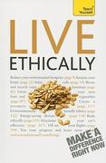 Live Ethically: A Teach Yourself Guide 2nd edition 9780071665018 0071665013
