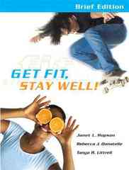 Get Fit, Stay Well Brief Edition with Behavior Change Logbook 1st Edition 9780321695703 0321695704