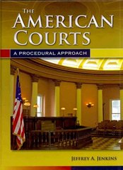 The American Courts: A Procedural Approach 1st Edition 9781449644505 1449644503