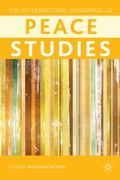 The Palgrave International Handbook of Peace Studies 0 9780230237865 023023786X