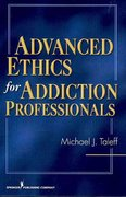 Advanced Ethics for Addiction Professionals 1st Edition 9780826124586 0826124585
