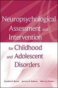 Neuropsychological Assessment and Intervention for Childhood and Adolescent Disorders 1st edition 9780470184134 0470184132