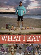What I Eat 1st Edition 9780984074402 0984074406