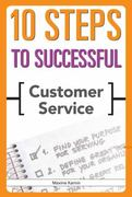 10 Steps to Successful Customer Service 1st Edition 9781562865900 1562865900