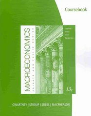 CourseBook for Gwartney/Stroup/Sobel/Macpherson's Macroeconomics: Private and Public Choice 13th edition 9780538452274 0538452277
