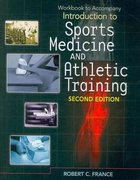 Student Workbook for France' Introduction to Sports Medicine and Athletic Training 2nd Edition 9781435464384 1435464389