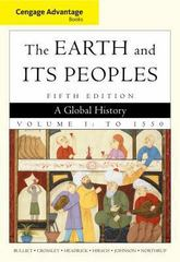 Cengage Advantage Books: The Earth and Its Peoples, Volume 1 5th edition 9780495903703 0495903701