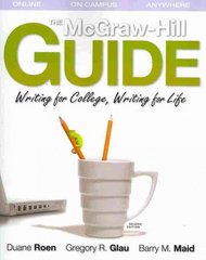 The McGraw-Hill Guide: Writing for College, Writing for Life (Student Edition) 2nd Edition 9780073383972 007338397X
