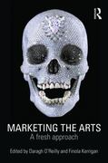Marketing the Arts 1st Edition 9780415496865 0415496861