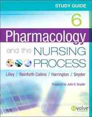 Study Guide for Pharmacology and the Nursing Process 6th edition 9780323066600 0323066607