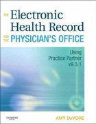 The Electronic Health Record for the Physician's Office 1st Edition 9781437700282 1437700284