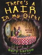 There's a Hair in My Dirt! 0 9780060191047 006019104X