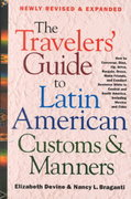 The Travelers' Guide to Latin American Customs and Manners 0 9780312264017 0312264011