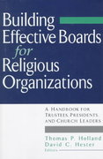 Building Effective Boards for Religious Organizations 1st edition 9780787945633 0787945633