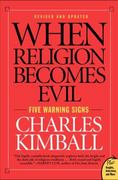 When Religion Becomes Evil 1st Edition 9780061552014 0061552011