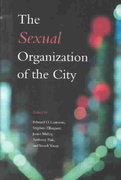 The Sexual Organization of the City 1st edition 9780226470313 0226470318