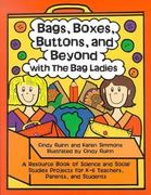 Bags, Boxes, Buttons, and Beyond with the Bag Ladies 0 9780929895727 092989572X