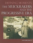 The Muckrakers and the Progressive Era 1st edition 9780780810938 0780810937