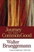 Journey to the Common Good 1st Edition 9780664235161 0664235166