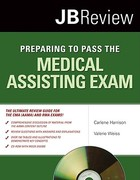 Preparing To Pass The Medical Assisting Exam 1st edition 9780763754020 0763754021