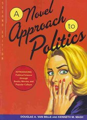 A Novel Approach to Politics: Introducing Political Science through Books, Movies, and Popular Culture, 2nd Edition 2nd edition 9780872899995 0872899993