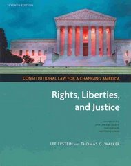 Constitutional Law for a Changing America: Rights, Liberties, and Justice, 7th Edition 7th Edition 9781604265156 1604265159