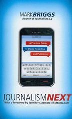 Journalism Next: A Practical Guide to Digital Reporting and Publishing 0 9781604265606 1604265604