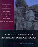 Issues for Debate in American Foreign Policy: Selections from The CQ Researcher 1st edition 9781608710003 1608710009