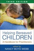 Helping Bereaved Children 3rd Edition 9781606235973 1606235974
