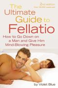 The Ultimate Guide to Fellatio 2nd edition 9781573443982 1573443980