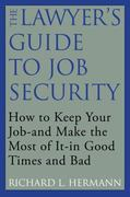 The Lawyer's Guide to Job Security 0 9781607144984 1607144980