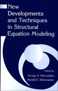 New Developments and Techniques in Structural Equation Modeling 0 9780585381640 058538164X