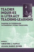 Teacher Inquiries in Literacy Teaching-Learning 0 9780585367828 0585367825