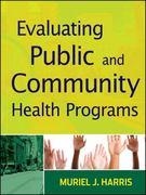 Evaluating Public and Community Health Programs 1st Edition 9780470586174 0470586176