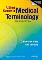A Short Course in Medical Terminology 2nd edition 9780781798839 0781798833