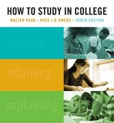 How to Study in College 10th Edition 9781439084465 1439084467