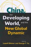 China, the Developing World, and the New Global Dynamic 1st Edition 9781588267269 1588267261