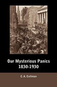 Our Mysterious Panics, 1830-1930 0 9781578987870 1578987873
