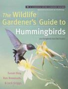 The Wildlife Gardener's Guide to Hummingbirds and Songbirds from the Tropics 1st edition 9780062737427 0062737422