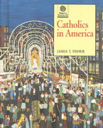 Catholics in America 1st Edition 9780195111798 0195111796