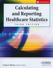 Calculating and Reporting Healthcare Statistics 3rd Edition 9781584262152 158426215X