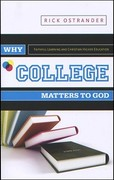 Why College Matters to God 1st Edition 9780891125358 0891125353