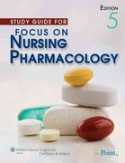 Study Guide for Focus on Nursing Pharmacology 5th edition 9781582559193 1582559198