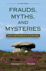 Frauds, Myths, and Mysteries: Science and Pseudoscience in Archaeology 7th edition 9780078116971 007811697X