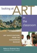Looking at Art in the Classroom 1st Edition 9780807750476 0807750476