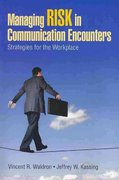 Managing Risk in Communication Encounters 1st Edition 9781412966672 1412966671